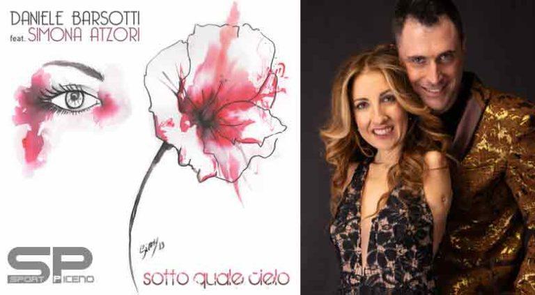 """""""SOTTO QUALE CIELO""""  IL NUOVO SINGOLO DI  DANIELE BARSOTTI  feat. SIMONA ATZORI"""