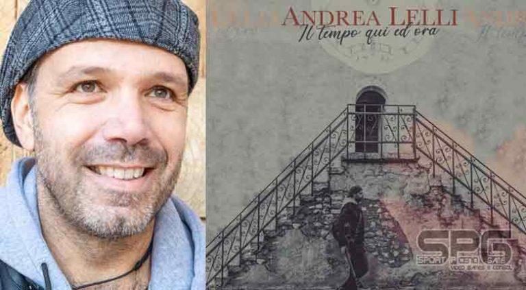 """ANDREA LELLI  """"IL TEMPO QUI ED ORA""""  IL NUOVO ALBUM"""