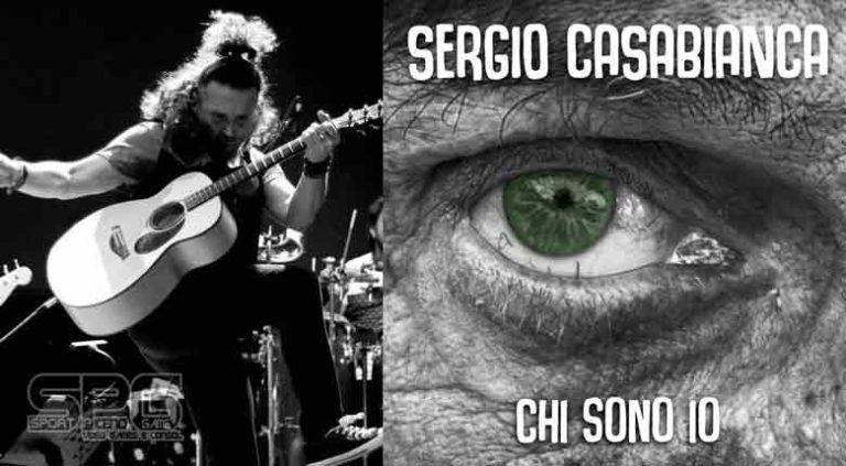 """SERGIO CASABIANCA IL NUOVO SINGOLO """"CHI SONO IO"""" (feat. Le Gocce)."""