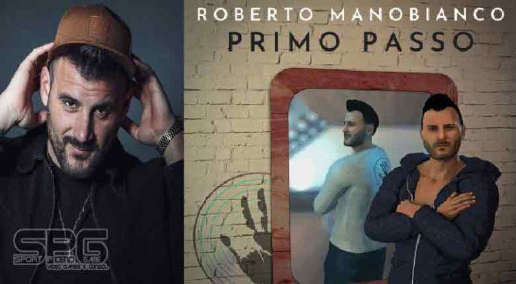 """ROBERTO MANOBIANCO IL NUOVO SINGOLO """"PRIMO PASSO"""""""