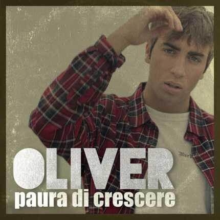Oliver Paura Di Crescere Copertina