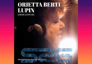 """""""LUPIN III"""" ,ORIETTA BERTI,dal 18 maggio  in radio e in digitale"""